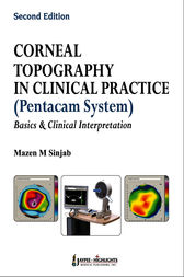 Corneal Topography in Clinical Practice (Pentacam System)—Basics and Clinical Interpretation by Mazen M. Sinjab