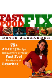 Fast Food Fix by Devin Alexander