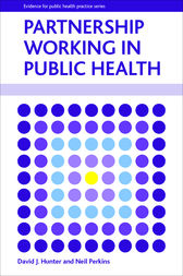 Partnership working in public health by David J. Hunter