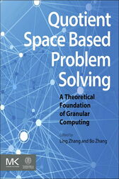 Quotient Space Based Problem Solving by Ling Zhang