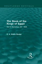The Book of the Kings of Egypt (Routledge Revivals) by E. A. Wallis Budge