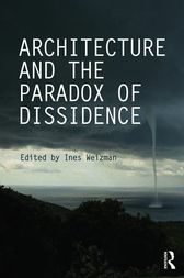 Architecture and the Paradox of Dissidence by Ines Weizman