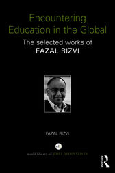 Encountering Education in the Global by Fazal Rizvi
