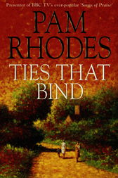 Ties That Bind by Pam Rhodes