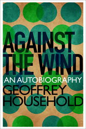 Against the Wind by Geoffrey Household