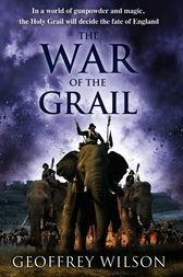 The War of the Grail by Geoffrey Wilson