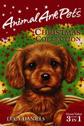 Animal Ark Pets Christmas Collection (3 in 1) by Lucy Daniels