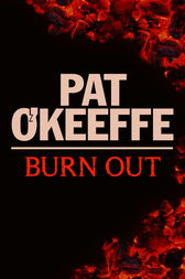 Burn Out by Pat O'Keeffe