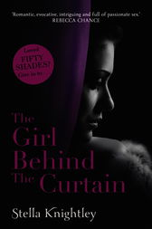 The Girl Behind The Curtain by Stella Knightley