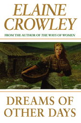 Dreams Of Other Days by Elaine Crowley