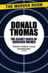 The Secret Cases of Sherlock Holmes by Donald Thomas