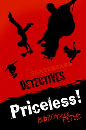 The Skateboard Detectives: Priceless! by Andrew Fusek Peters