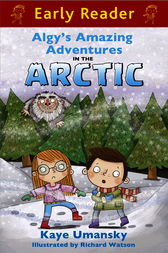 Algy's Amazing Adventures in the Arctic by Kaye Umansky