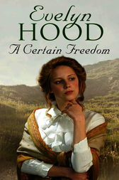 A Certain Freedom by Evelyn Hood