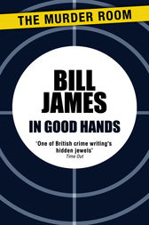 In Good Hands by Bill James