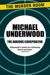 The Anxious Conspirator by Michael Underwood