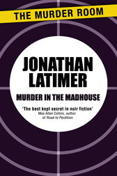 Murder in the Madhouse by Jonathan Latimer