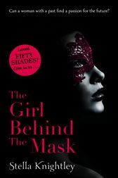 The Girl Behind The Mask by Stella Knightley