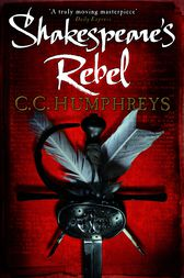 Shakespeare's Rebel by C.C. Humphreys