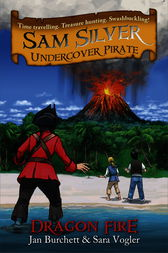 Sam Silver Undercover Pirate 5: Dragon Fire by Jan Burchett
