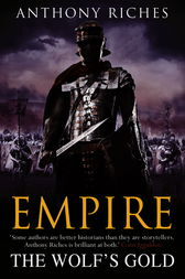 The Wolf's Gold:  Empire V by Anthony Riches