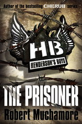 Henderson's Boys: The Prisoner by Robert Muchamore