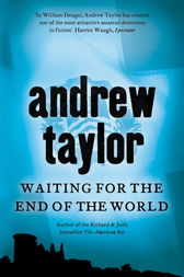 Waiting for the End of the World by Andrew Taylor