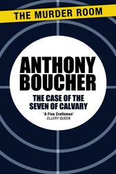 The Case of the Seven of Calvary by Anthony Boucher