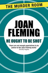 He Ought to be Shot by Joan Fleming