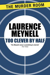 Too Clever By Half by Laurence Meynell