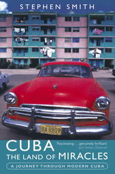 Cuba: The Land Of Miracles by Stephen Smith