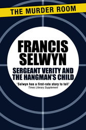 Sergeant Verity and the Hangman's Child by Francis Selwyn