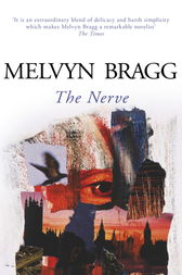 The Nerve by Melvyn Bragg