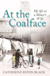 At the Coalface by Catherine Paton Black