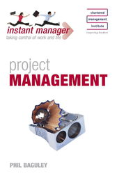 Instant Manager: Project Management by Phil Baguley
