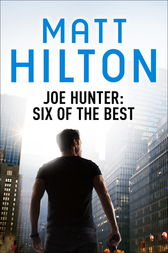 Joe Hunter: Six of the Best by Matt Hilton