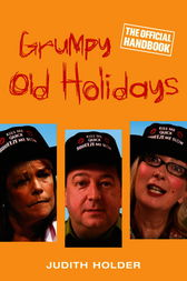 Grumpy Old Holidays by Judith Holder
