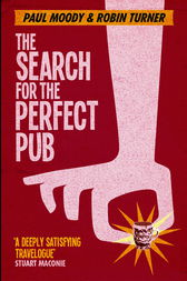 The Search for the Perfect Pub by Paul Moody