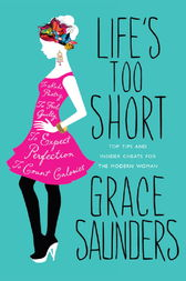 Life's Too Short by Grace Saunders