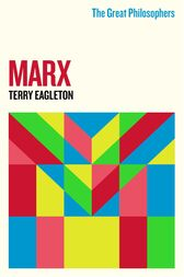 The Great Philosophers: Marx by Terry Eagleton