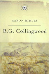 The Great Philosophers:Collingwood by Aaron Ridley