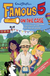 Famous 5 on the Case: Case File 7: The Case of the Hot-Air Ba-Boom! by Enid Blyton