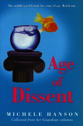 Age of Dissent by Michele Hanson