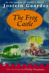 The Frog Castle by Jostein Gaarder