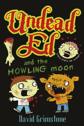 Undead Ed and the Howling Moon by David Grimstone