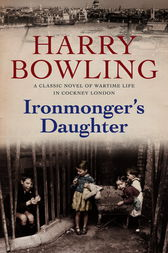 Ironmonger's Daughter by Harry Bowling