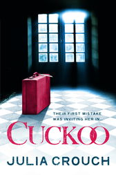 Cuckoo: The original twisted psychological drama by Julia Crouch