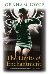 The Limits of Enchantment by Graham Joyce