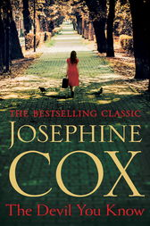 The Devil You Know by Josephine Cox