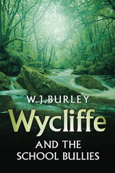 Wycliffe and the School Bullies by W.J. Burley